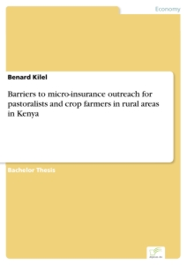 Titel: Barriers to micro-insurance outreach for pastoralists and crop farmers in rural areas in Kenya