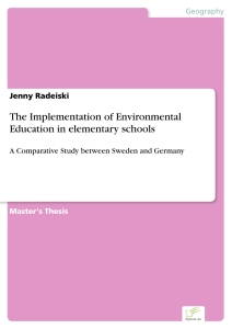 Titel: The Implementation of Environmental Education in elementary schools