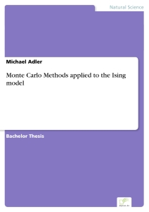 Titel: Monte Carlo Methods applied to the Ising model