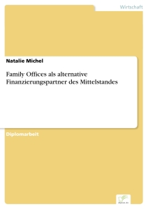 Titel: Family Offices als alternative Finanzierungspartner des Mittelstandes