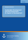 Titel: Sustainable Development and the Environment: An Aspect of Development