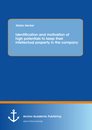 Titel: Identification and motivation of high potentials to keep their intellectual property in the company