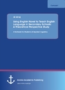 Titel: Using English Novel to Teach English Language in Secondary Schools: A Theoretical Perspective Study