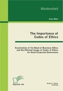 Titel: The Importance of Codes of Ethics: Examination of the Need of Business Ethics and the Efficient Usage of Codes of Ethics for Good Corporate Governance