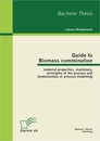 Titel: Guide to Biomass comminution: material properties, machinery, principles of the process and fundamentals of process modelling