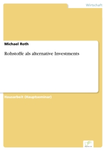 Titel: Rohstoffe als alternative Investments