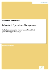 Titel: Behavioral Operations Management