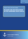 Titel: RELIGION AND RECONCILIATION IN POST-APARTHEID SOUTH AFRICA