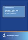 Titel: Monetary Policy and Public Finance: An Aspect of Development