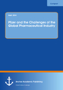 Titel: Pfizer and the Challenges of the Global Pharmaceutical Industry