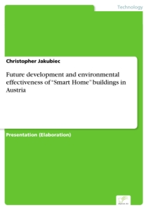 "Titel: Future development and environmental effectiveness of ""Smart Home"" buildings in Austria"