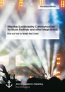 Titel: Effective Sustainability Communication for Music Festivals and other Mega-Events