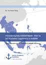 Titel: Uncovering Key ASEAN Needs Vital to US Economic Legitimacy in ASEAN. Recommendations For Robust US-ASEAN Relations