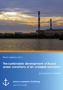 Titel: The sustainable development of Russia under conditions of an unstable economy (published in Russian)