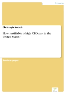 Titel: How justifiable is high CEO pay in the United States?