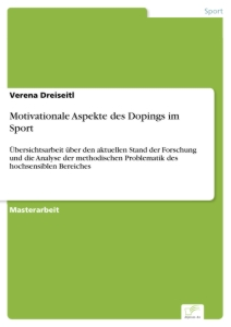 Titel: Motivationale Aspekte des Dopings im Sport