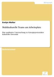 Titel: Multikulturelle Teams am Arbeitsplatz