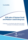 Titel: B2B sales of German Small and Medium-sized Enterprises. Challenges in cross-border sales within the context of  German-French business relationships