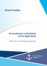 Titel: An Introduction to Blockchain and its Applications. With a Focus on Energy Management