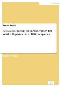 Titel: Key Success Factors for Implementing CRM in Sales Departments of B2B Companies