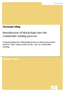 Titel: Introduction of blockchain into the commodity trading process