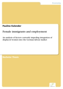 Titel: Female immigrants and employment