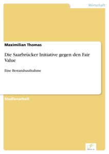 Titel: Die Saarbrücker Initiative gegen den Fair Value