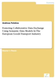 Titel: Fostering Collaborative Data Exchange Using Semantic Data Models In The European Goods Transport Industry